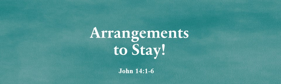 Arrangements to Stay!