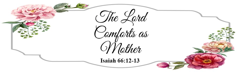The Lord Comforts as Mother