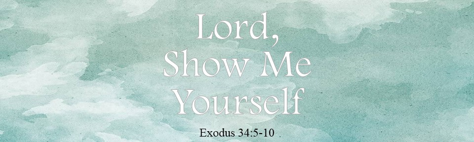 Lord, Show Me Yourself