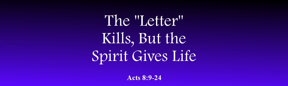 """The """"Letter"""" Kills, But the Spirit Gives Life"""