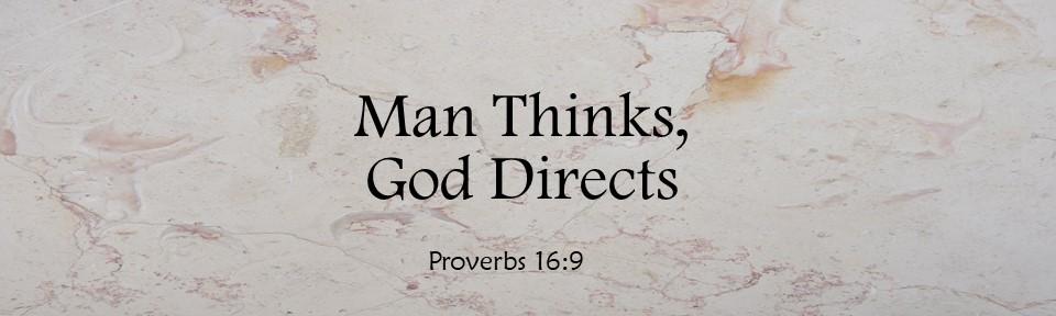 Man Thinks, God Directs